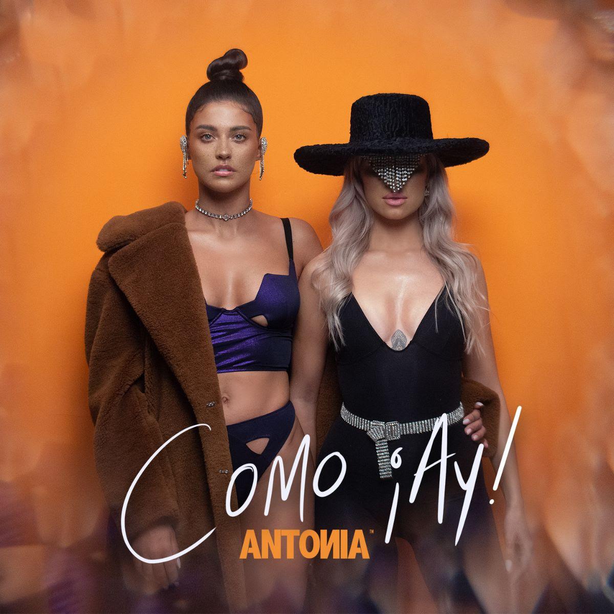 """Antonia lansează single-ul """"Como ¡Ay!"""" cu un videoclip funny și provocator în care invitat special este Alina Ceușan"""