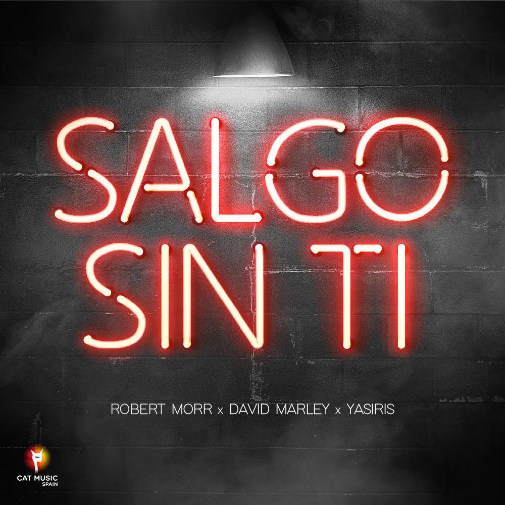 """Yasiris, Robert Morr și David Marley lansează """"Salgo Sin Ti"""""""