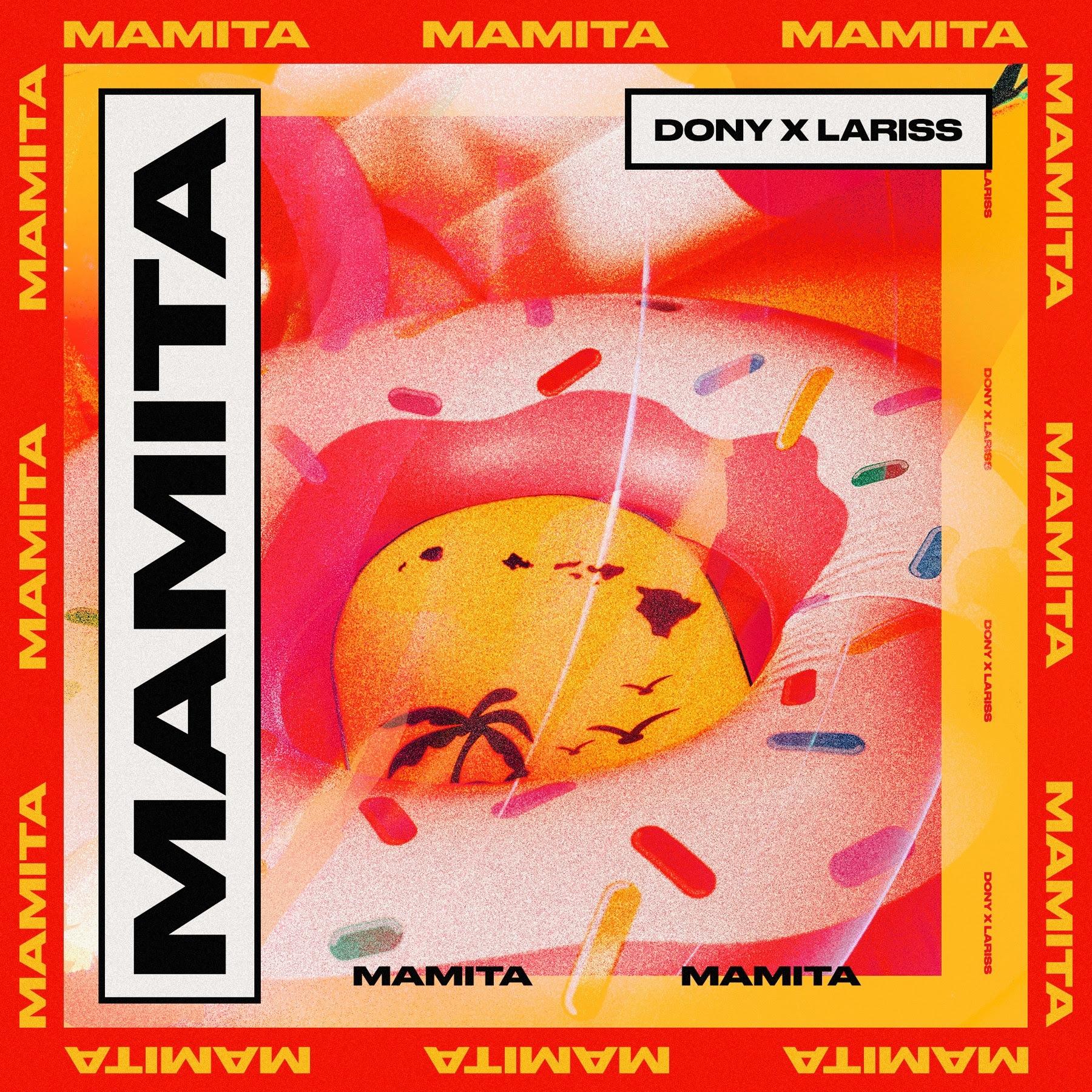 """DONY feat. Lariss lansează """"MAMITA"""""""