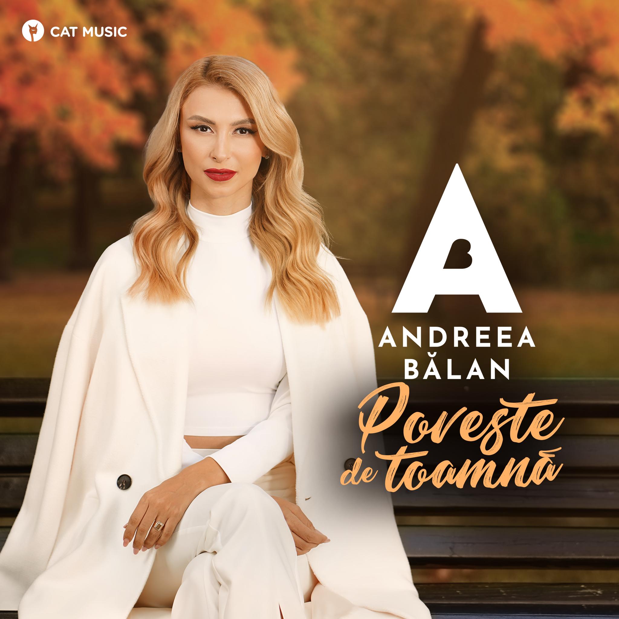 """Andreea Bălan lansează """"Poveste de toamnă"""""""
